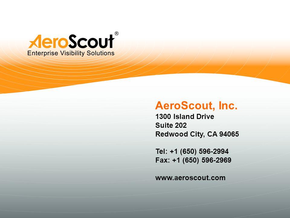 Page 27CONFIDENTIALwww.aeroscout.com AeroScout, Inc. 1300 Island Drive Suite 202 Redwood City, CA 94065 Tel: +1 (650) 596-2994 Fax: +1 (650) 596-2969