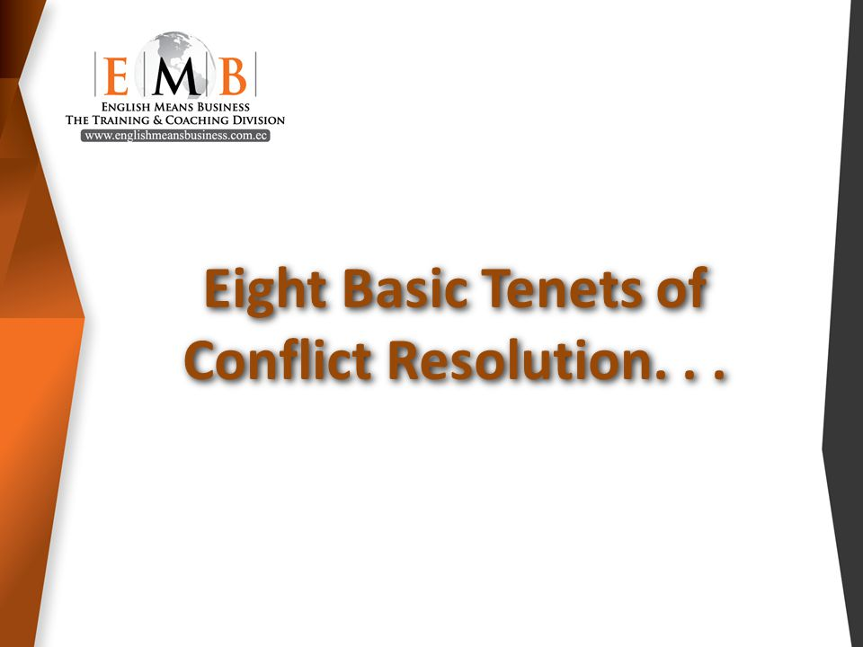 Eight Basic Tenets of Conflict Resolution...