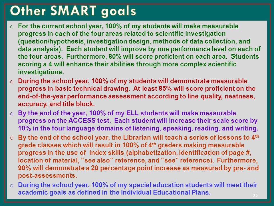 o For the current school year, 100% of my students will make measurable progress in each of the four areas related to scientific investigation (questi