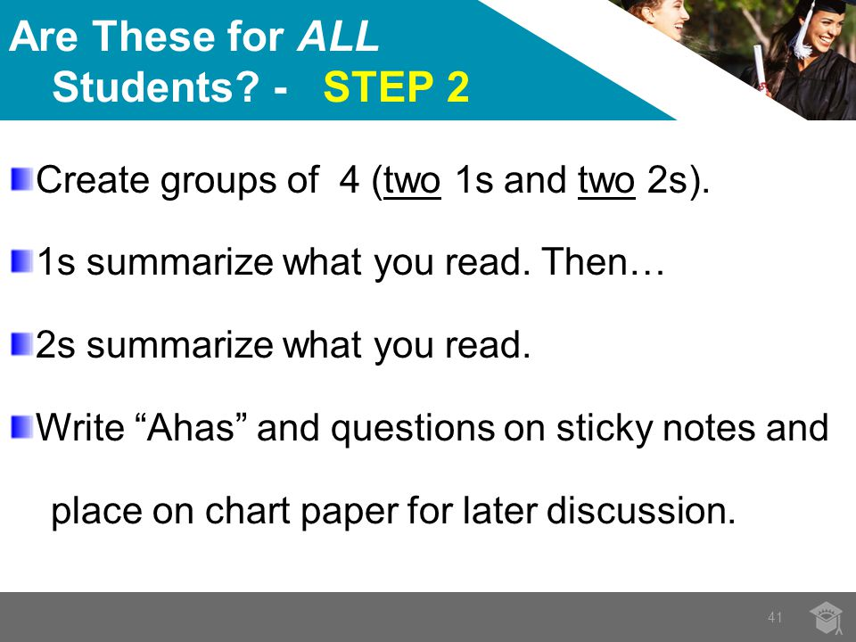 Are These for ALL Students. - STEP 2 41 Create groups of 4 (two 1s and two 2s).