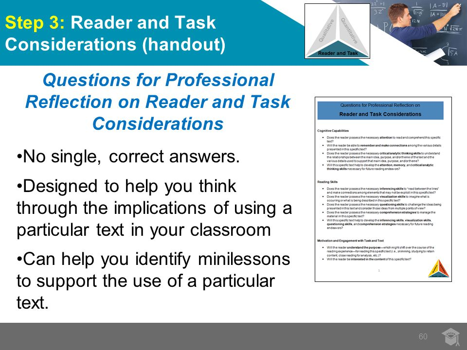 Step 3: Reader and Task Considerations (handout) 60 Questions for Professional Reflection on Reader and Task Considerations No single, correct answers.