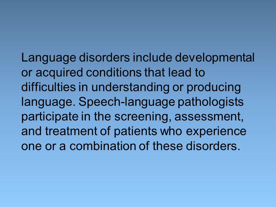 Language disorders include developmental or acquired conditions that lead to difficulties in understanding or producing language.