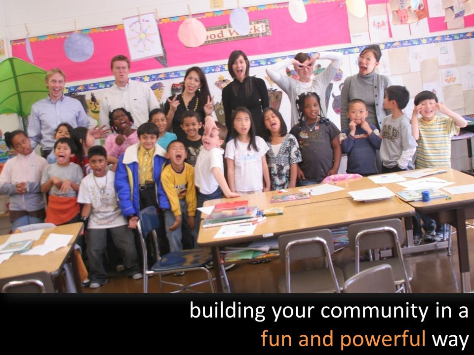 building your community in a fun and powerful way