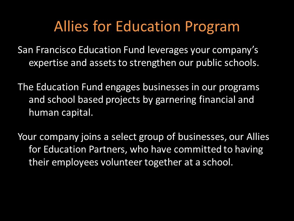 Allies for Education Program San Francisco Education Fund leverages your company's expertise and assets to strengthen our public schools.