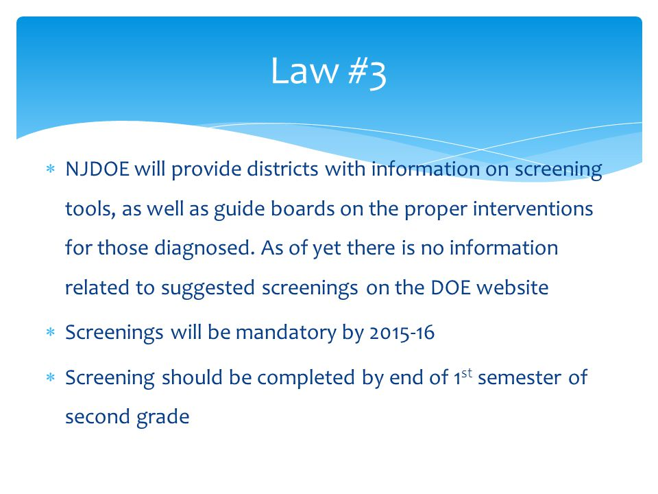  NJDOE will provide districts with information on screening tools, as well as guide boards on the proper interventions for those diagnosed. As of yet
