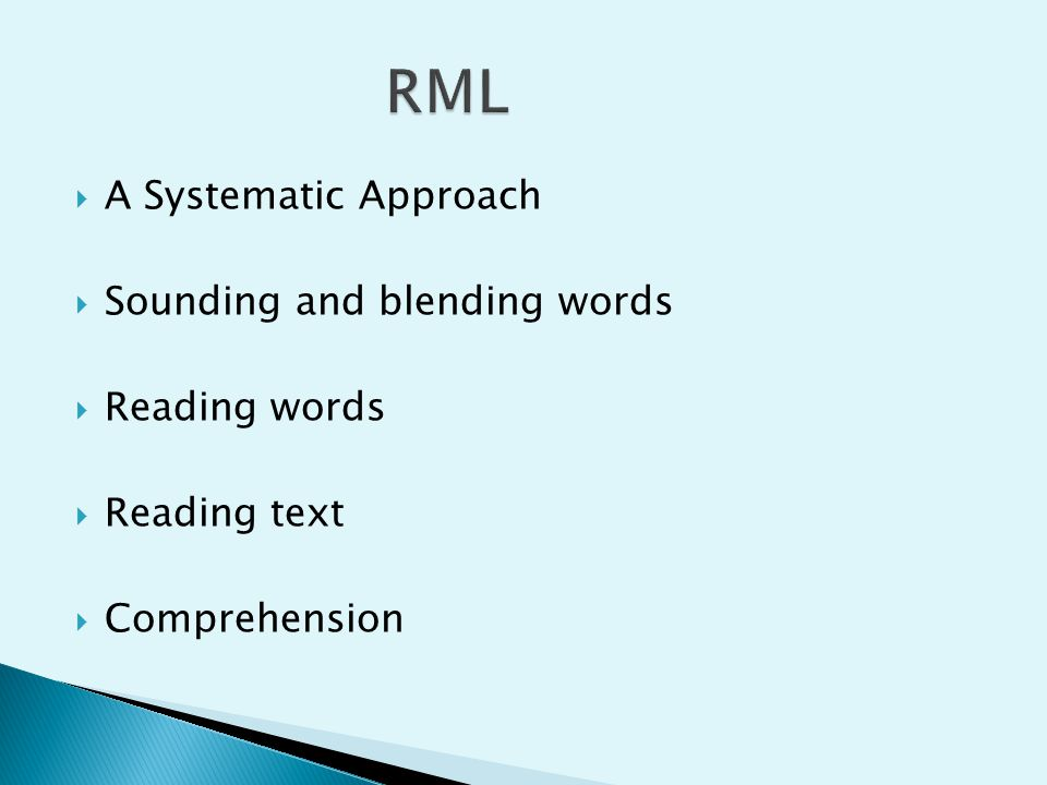  A Systematic Approach  Sounding and blending words  Reading words  Reading text  Comprehension