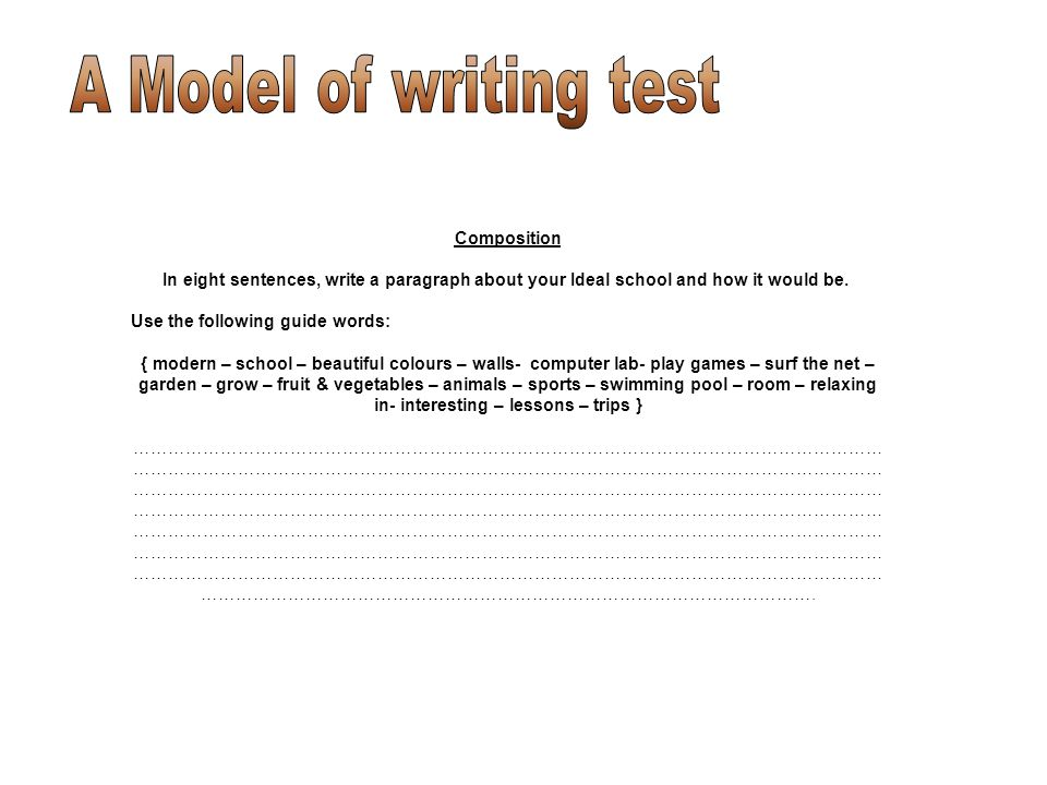 Composition In eight sentences, write a paragraph about your Ideal school and how it would be. Use the following guide words: { modern – school – beau