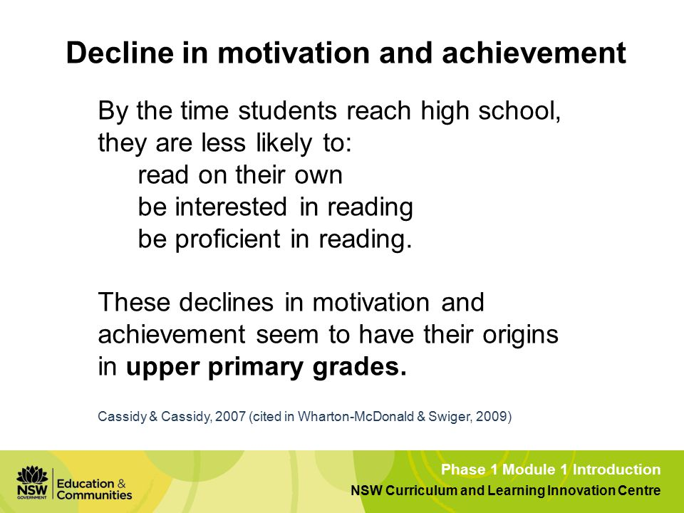 Phase 1 Module 1 Introduction NSW Curriculum and Learning Innovation Centre By the time students reach high school, they are less likely to: read on their own be interested in reading be proficient in reading.