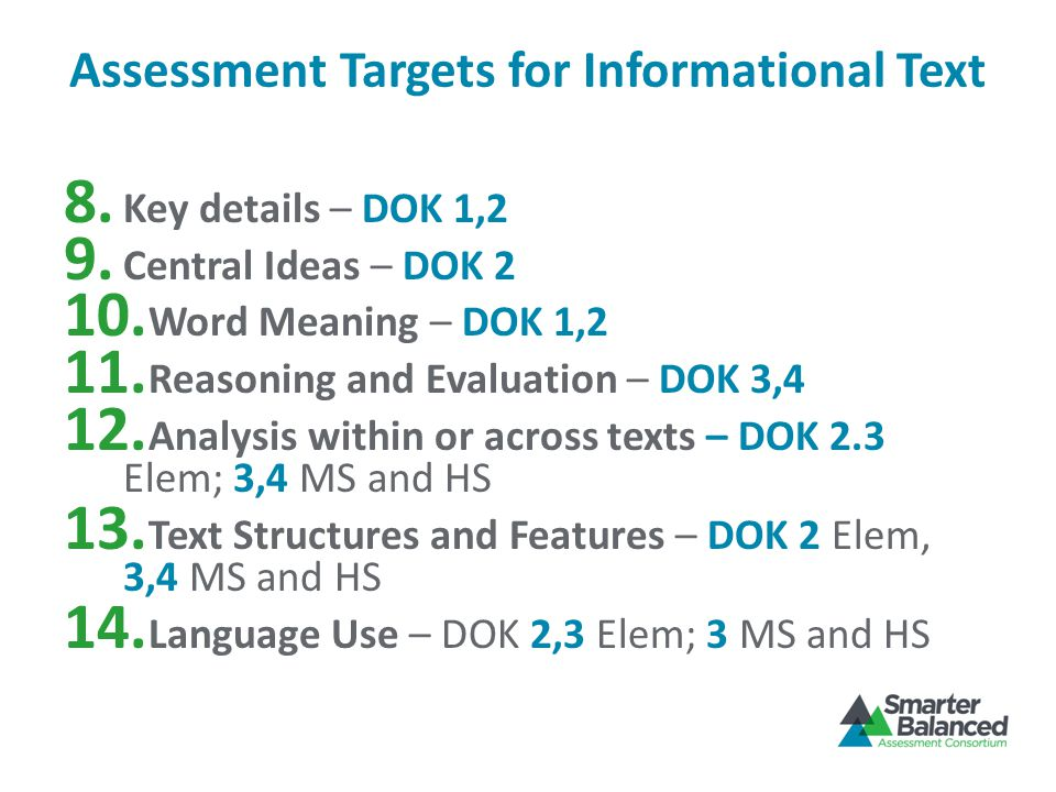 Assessment Targets for Informational Text 8. Key details – DOK 1,2 9.