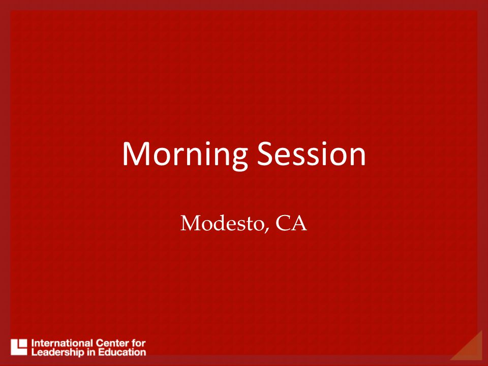 Morning Session Modesto, CA
