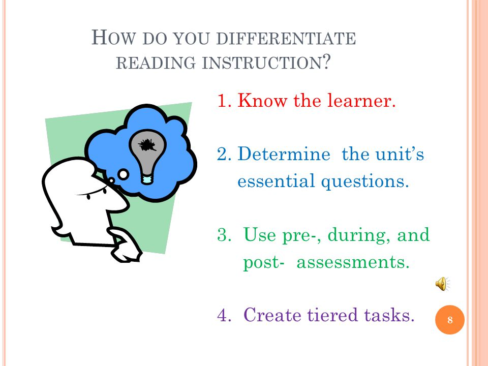 H OW DO YOU DIFFERENTIATE READING INSTRUCTION . 8 1.