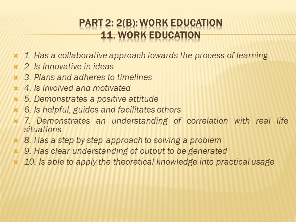  1. Has a collaborative approach towards the process of learning  2.