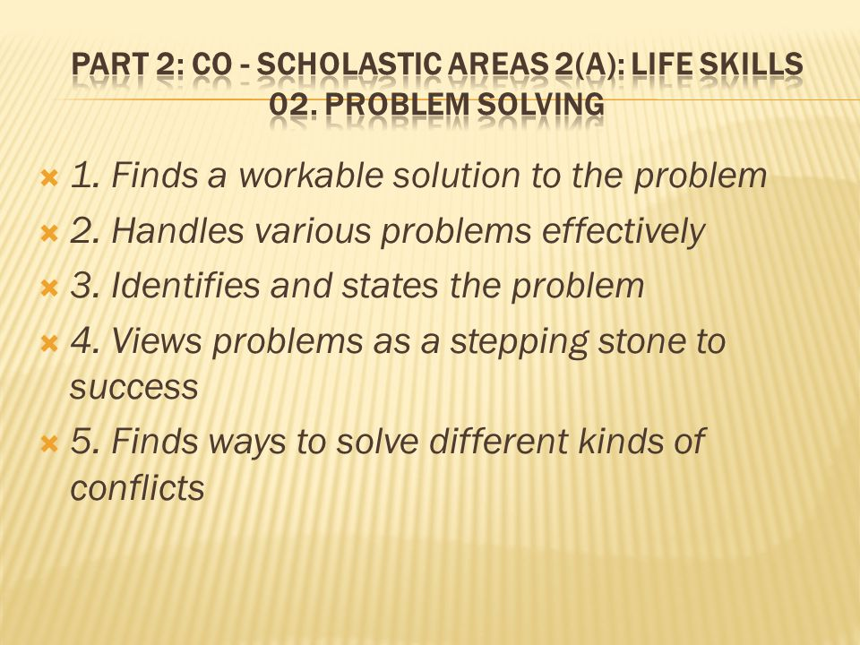  1. Finds a workable solution to the problem  2.