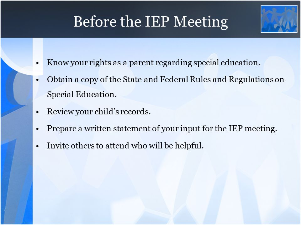 Before the IEP Meeting Confirm the date, time and location.