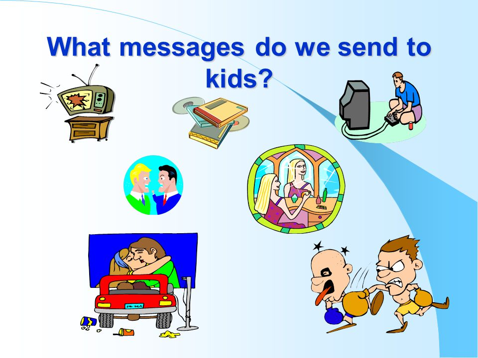 What messages do we send to kids