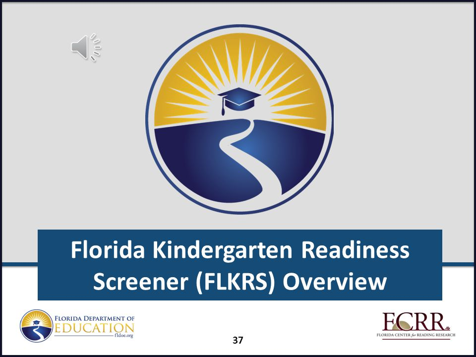 Session Topics Introduction to Grades K-2 FAIR-FS Grades K-2 Screening Tasks Florida Kindergarten Readiness Screener (FLKRS) Overview Grades K-2 Diagnostic Tasks Scoring and Reports 36