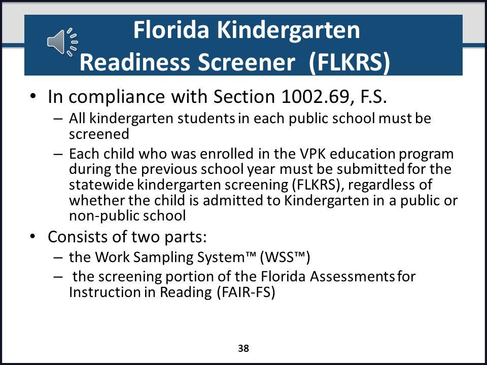 Florida Kindergarten Readiness Screener (FLKRS) Overview 37