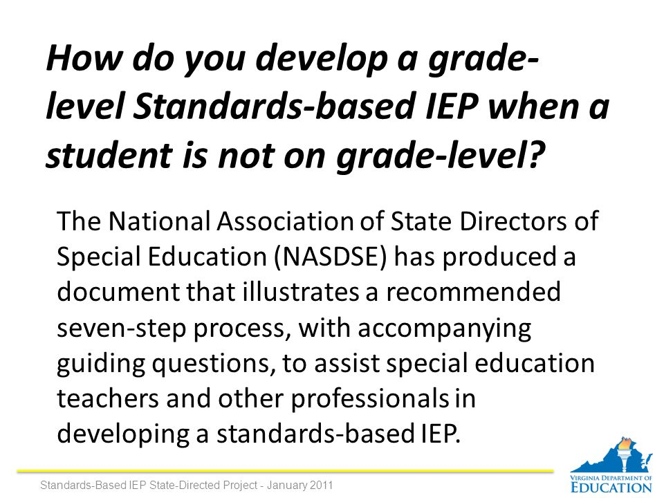 How do you develop a grade- level Standards-based IEP when a student is not on grade-level.
