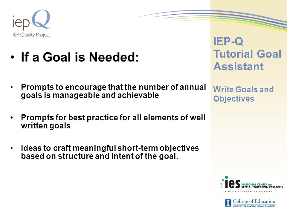 If a Goal is Needed: Prompts to encourage that the number of annual goals is manageable and achievable.