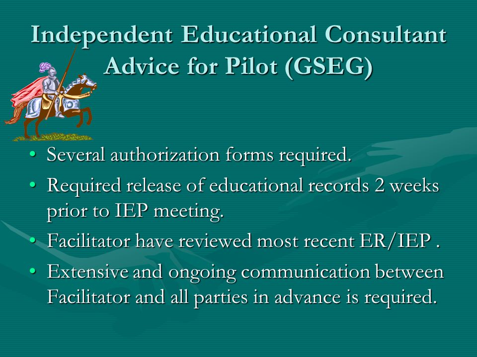 IEP Facilitation – Pilot (GSEG) ODR contracted with an Independent educational consultant with extensive knowledge and experience in special education