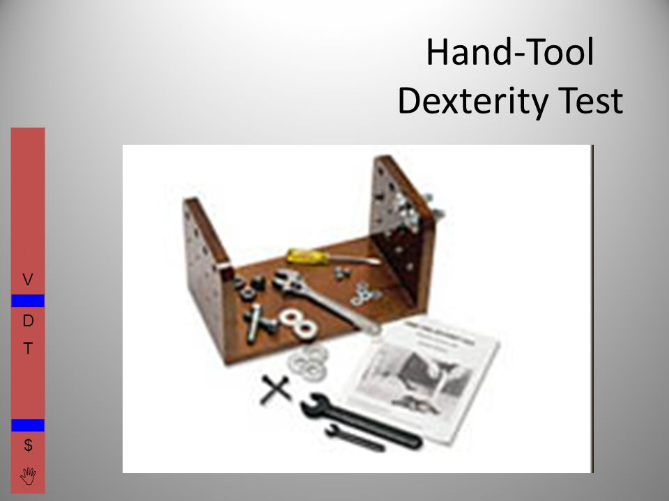Hand-Tool Dexterity Test I E C O L V D T F A $ 