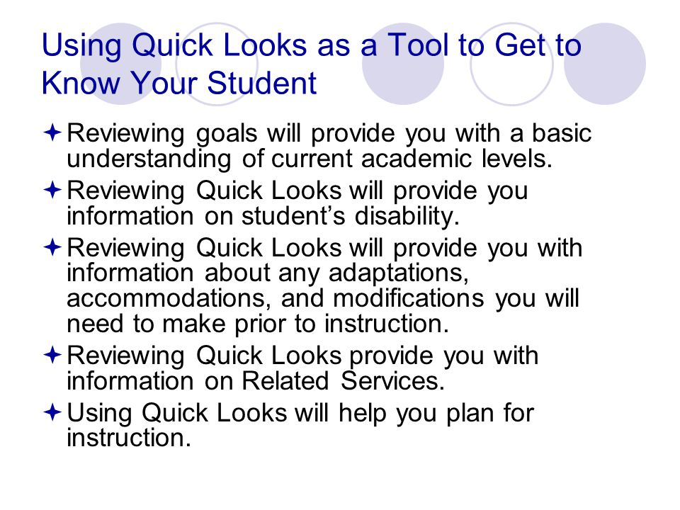 Using Quick Looks as a Tool to Get to Know Your Student  Reviewing goals will provide you with a basic understanding of current academic levels.
