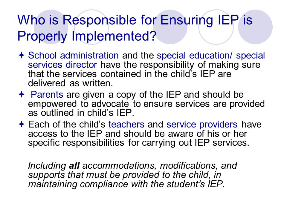 Who is Responsible for Ensuring IEP is Properly Implemented.