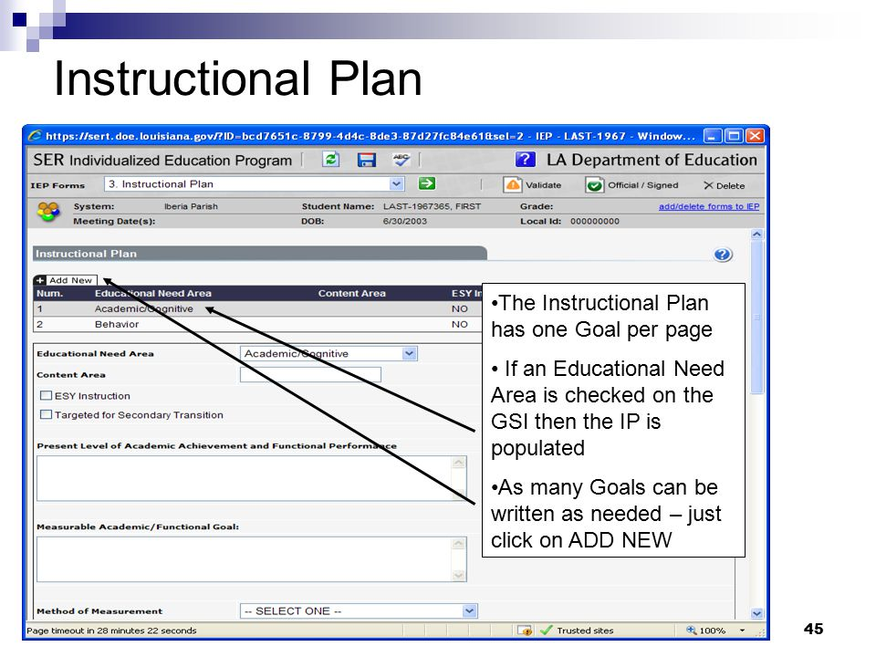 45 The Instructional Plan has one Goal per page If an Educational Need Area is checked on the GSI then the IP is populated As many Goals can be writte