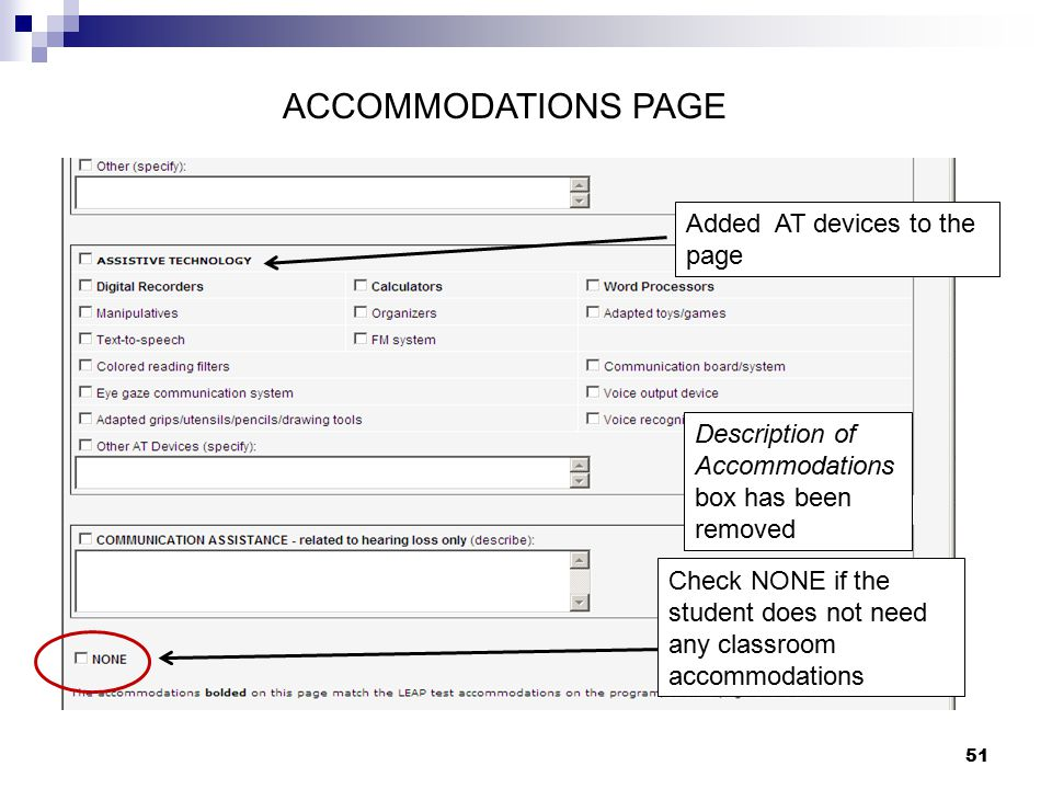 51 Check NONE if the student does not need any classroom accommodations Description of Accommodations box has been removed Added AT devices to the pag