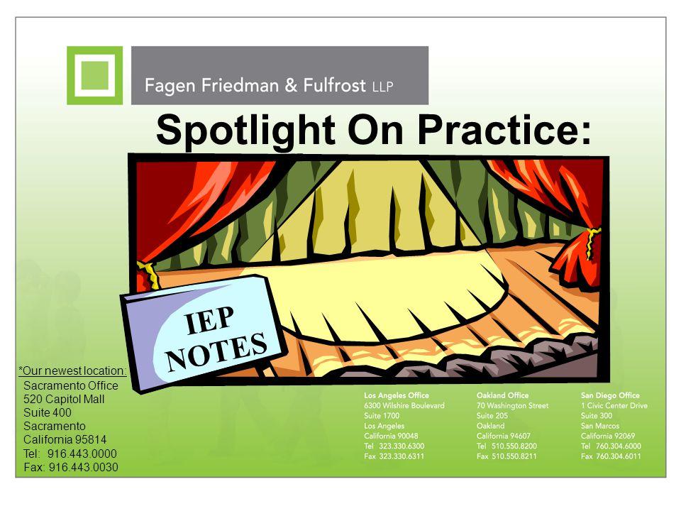 Spotlight On Practice: Sacramento Office 520 Capitol Mall Suite 400 Sacramento California 95814 Tel: 916.443.0000 Fax: 916.443.0030 *Our newest locati