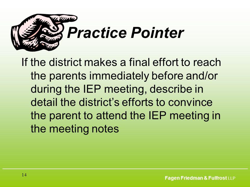 ___________________________________________________________________________________________ Fagen Friedman & Fulfrost LLP 14 Practice Pointer If the d