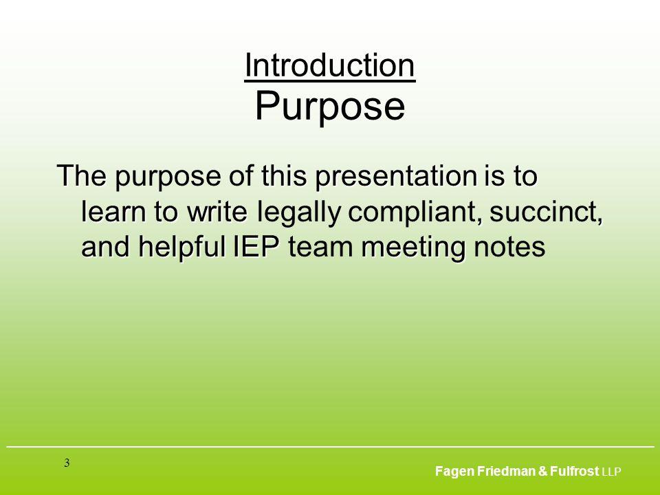 ___________________________________________________________________________________________ Fagen Friedman & Fulfrost LLP 3 Introduction Purpose The t