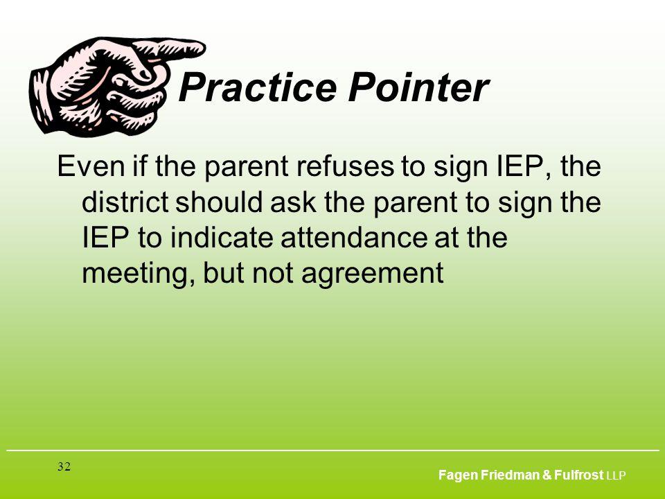 ___________________________________________________________________________________________ Fagen Friedman & Fulfrost LLP 32 Practice Pointer Even if