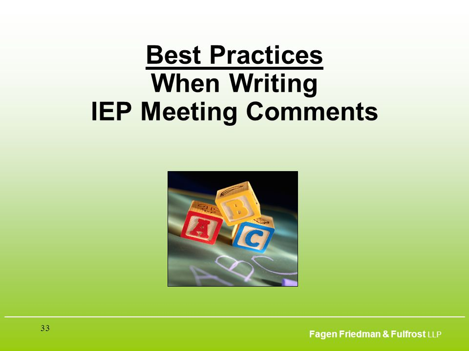 ___________________________________________________________________________________________ Fagen Friedman & Fulfrost LLP 33 Best Practices When Writi