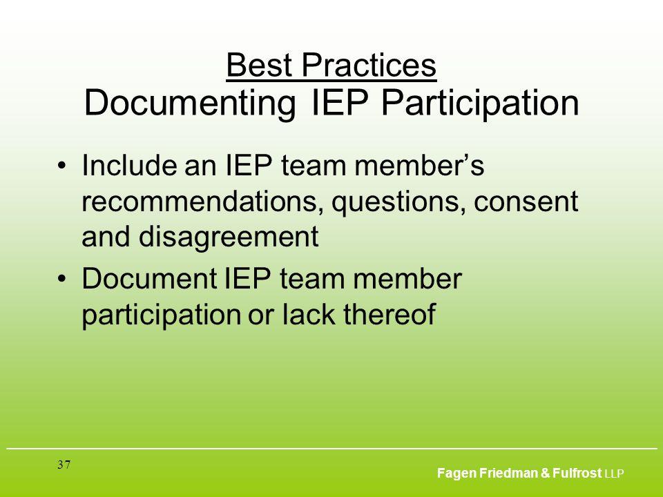 ___________________________________________________________________________________________ Fagen Friedman & Fulfrost LLP 37 Best Practices Documentin