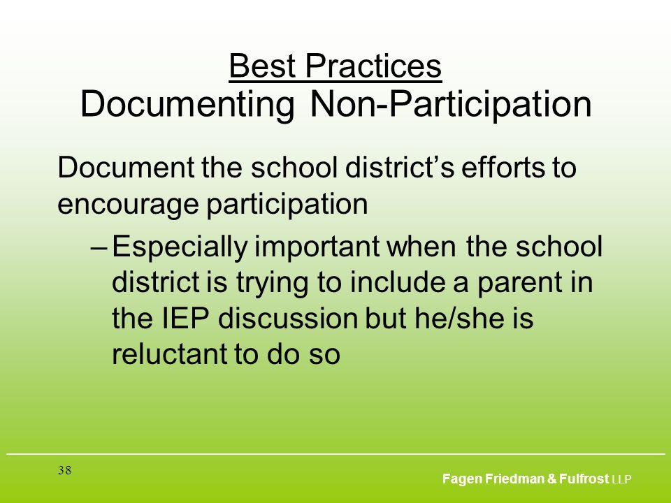 ___________________________________________________________________________________________ Fagen Friedman & Fulfrost LLP 38 Best Practices Documentin