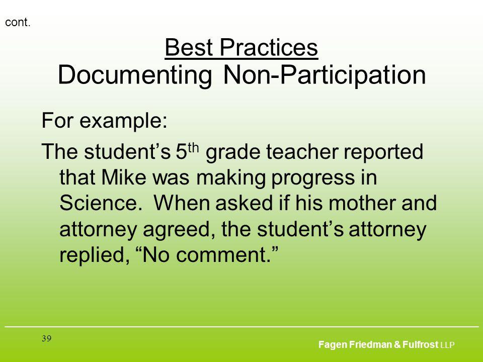 ___________________________________________________________________________________________ Fagen Friedman & Fulfrost LLP 39 Best Practices Documentin