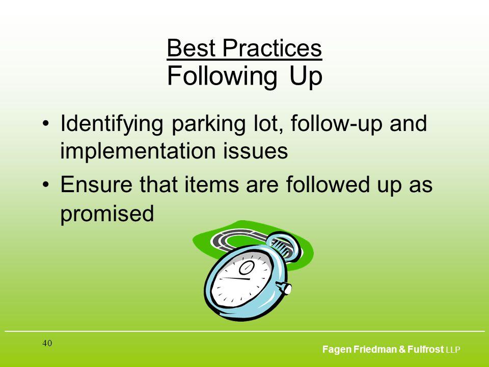 ___________________________________________________________________________________________ Fagen Friedman & Fulfrost LLP 40 Best Practices Following