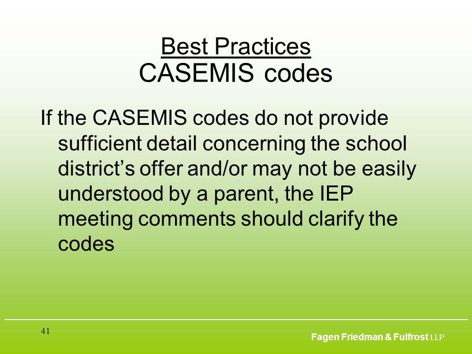 ___________________________________________________________________________________________ Fagen Friedman & Fulfrost LLP 41 Best Practices CASEMIS co