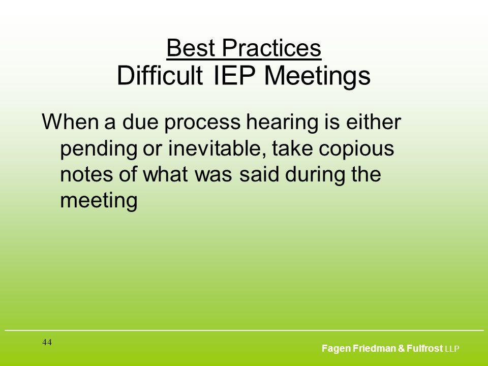 ___________________________________________________________________________________________ Fagen Friedman & Fulfrost LLP 44 Best Practices Difficult