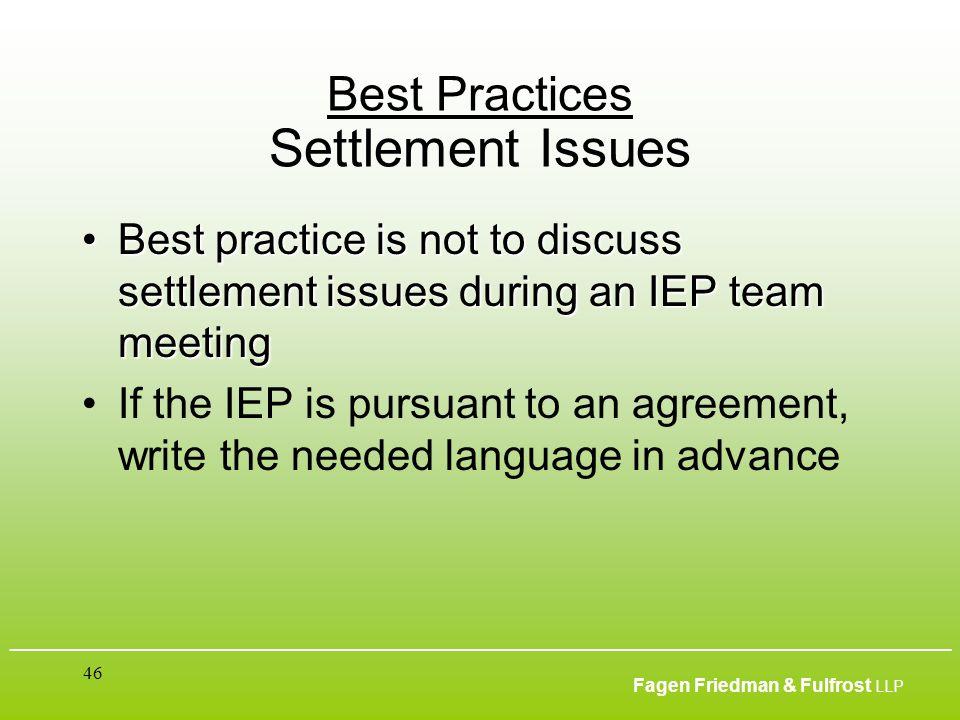 ___________________________________________________________________________________________ Fagen Friedman & Fulfrost LLP 46 Best Practices Settlement