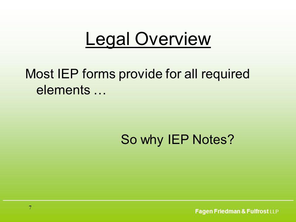 ___________________________________________________________________________________________ Fagen Friedman & Fulfrost LLP 7 Legal Overview Most IEP fo