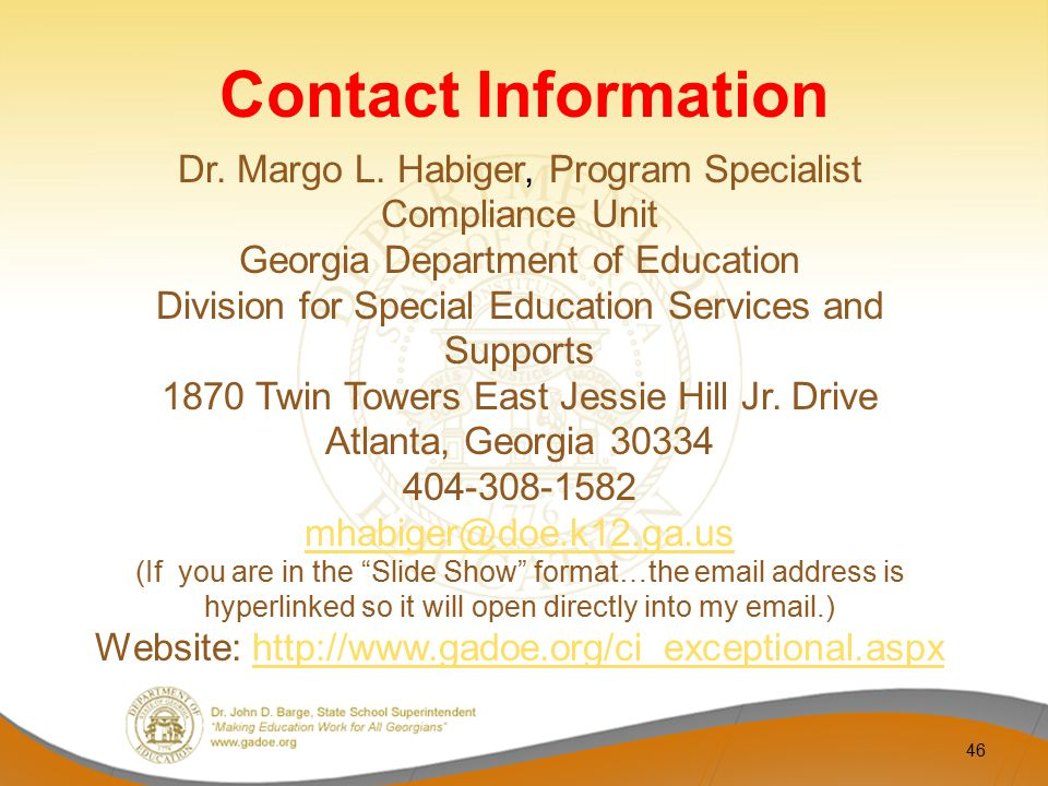 Contact Information Dr. Margo L. Habiger, Program Specialist Compliance Unit Georgia Department of Education Division for Special Education Services a
