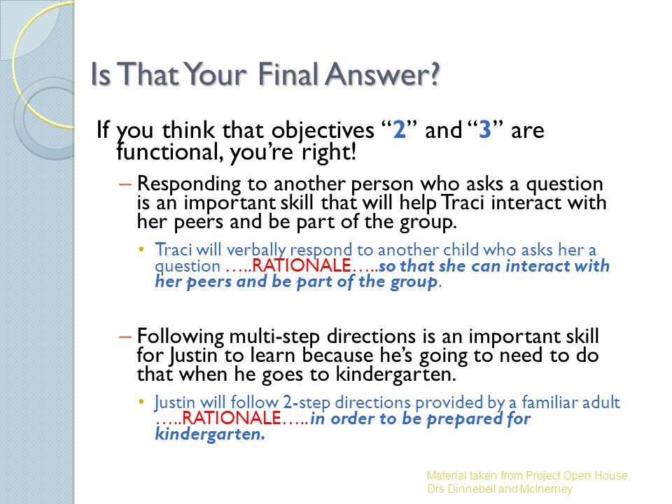 Is That Your Final Answer. If you think that objectives 2 and 3 are functional, you're right.