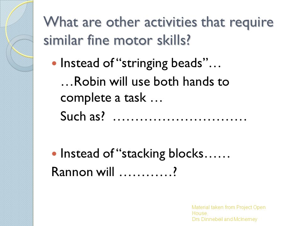 What are other activities that require similar fine motor skills.