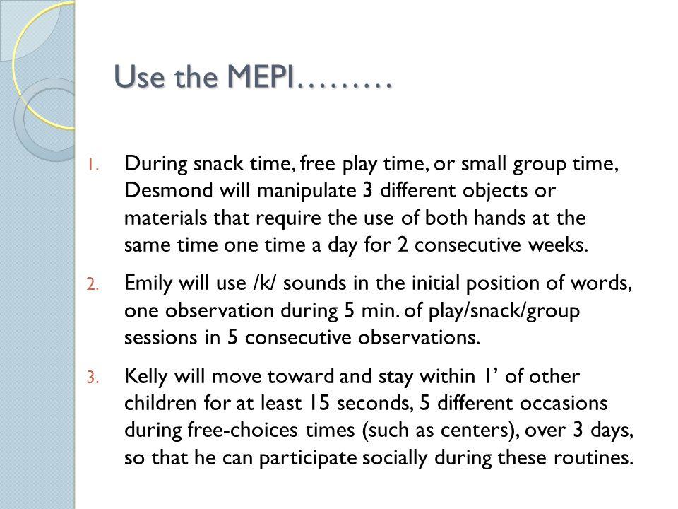 Use the MEPI……… 1.