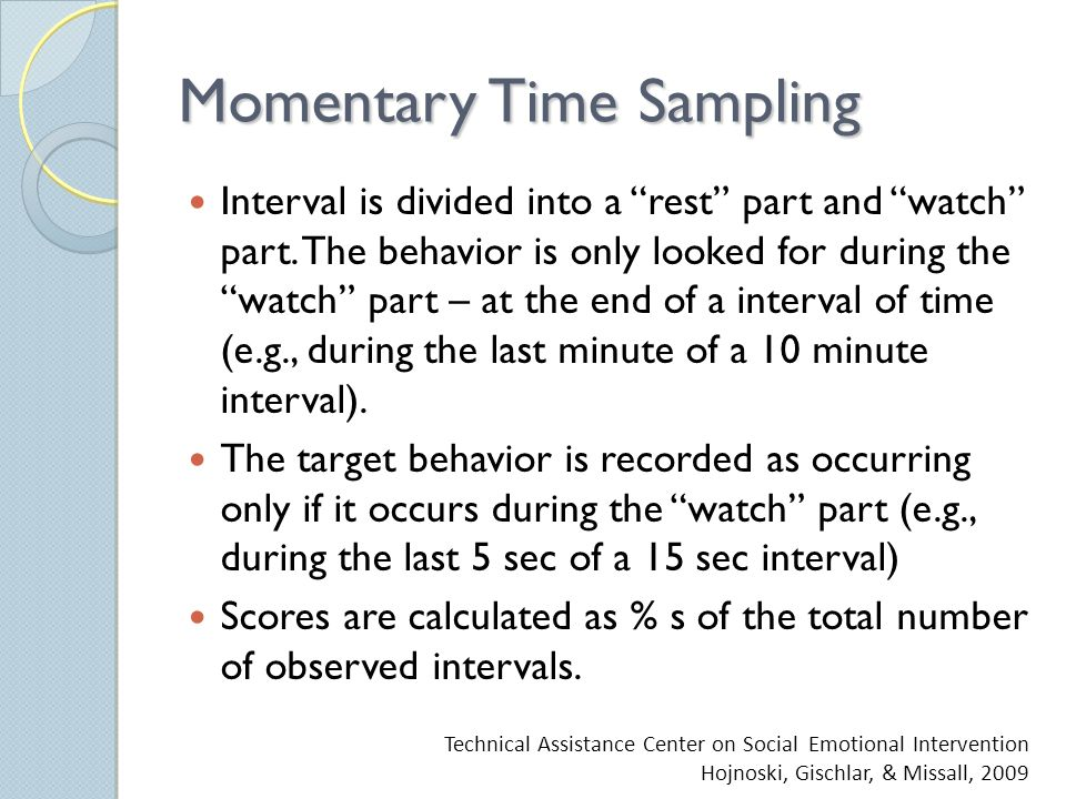 Momentary Time Sampling Interval is divided into a rest part and watch part.