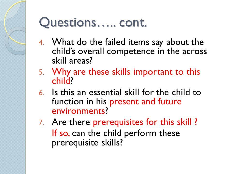Questions….. cont. 4.