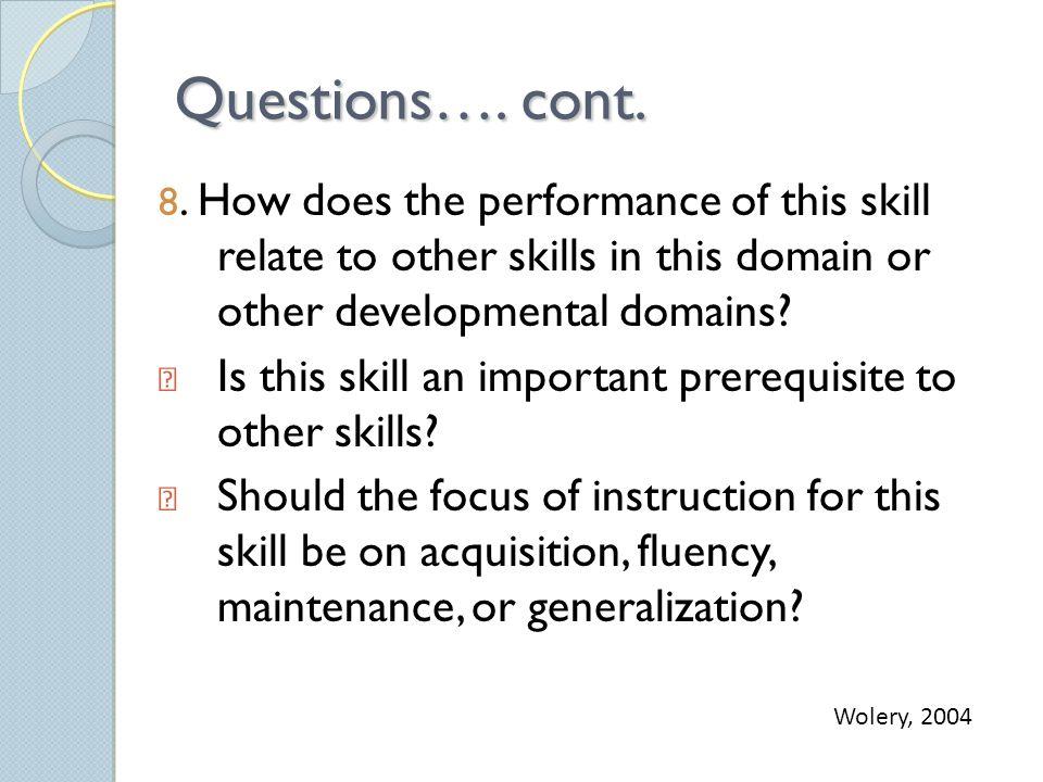 Questions…. cont. 8.