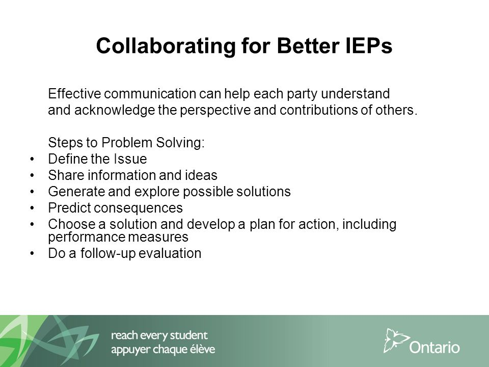Collaborating for Better IEPs Effective communication can help each party understand and acknowledge the perspective and contributions of others.